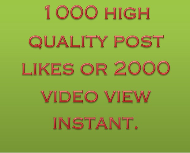 1000 High quality Social media photo like or 2000 video view