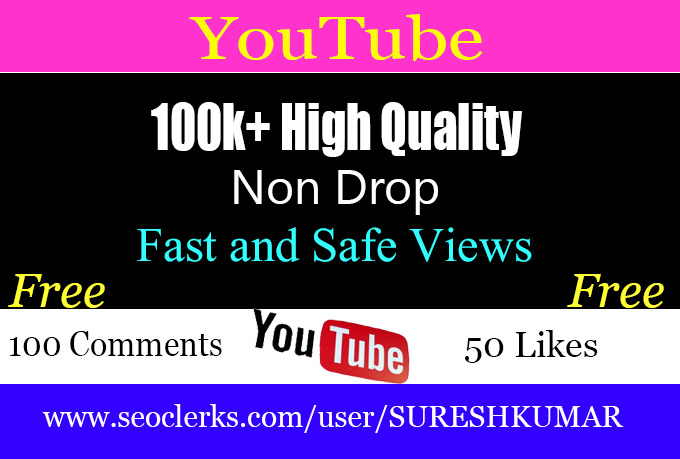Fast 100000 or 100k or 100,000 NonDrop YouTube Views with 30 Comments