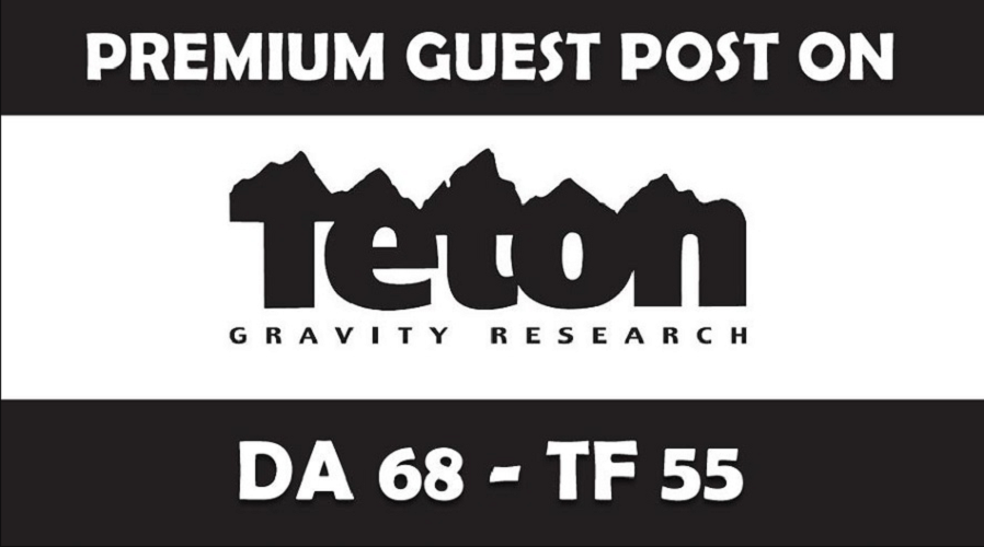 Publish Guest Post on TetonGravity/com DA68, PA74 wi...