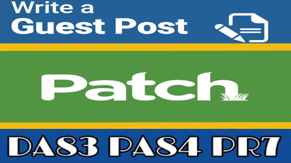 Publish a Guest Post on Patch  ( PR7  DA 83 TF42 CT46)
