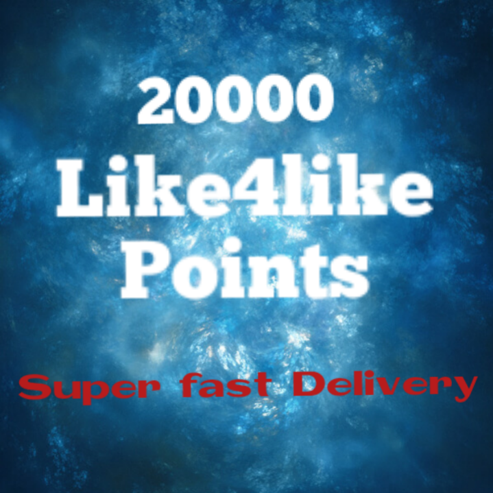 20000 like4like points super fast delivery