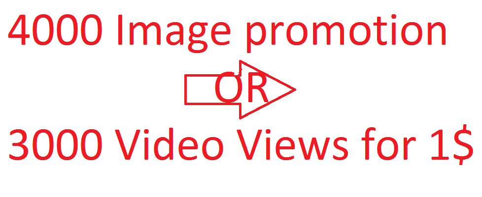 Social  media 4000 image promotion or 3000 video views instant