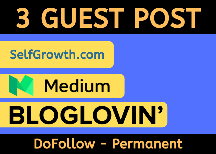 Write And Publish 3 Guest post on Medium, Selfgrowth, BlogLovin