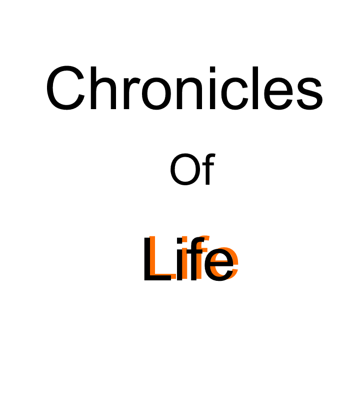 The Chronicles Of Life