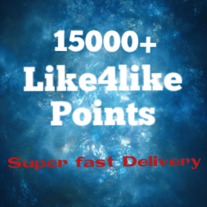 15000+ like4like points super fast delivery