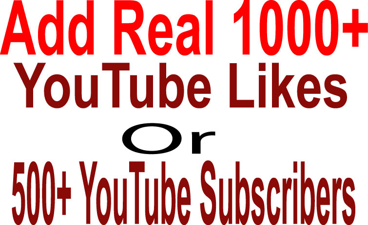 Add Real 1000 YouTube Likes Or 500 YouTube Subscribers Fast Delivery Within 24-72 Hours