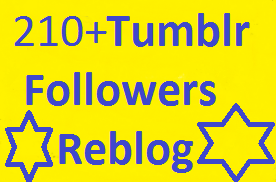Best value available 250++ high quality & active tumblr Followers OR  Reblog Or Likes  for your profile