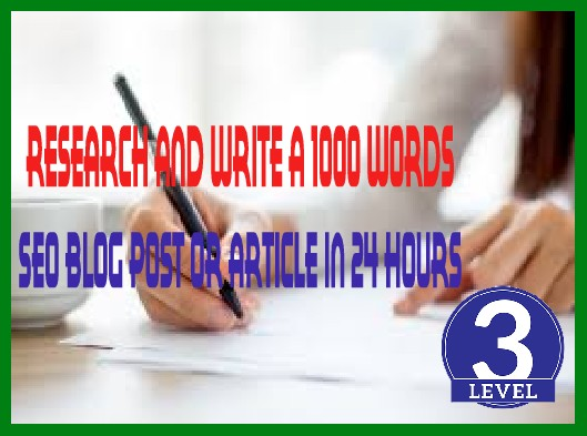 Research And Write A 1000 Words SEO Blog Post Or Article In 24 hours