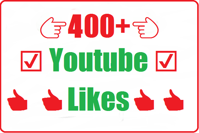 400+ to 500+ Youtube Likes very fast Instant start 2-4 hours complete