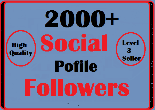 2000+ Social Profile Followers Very Fast And High Qua...