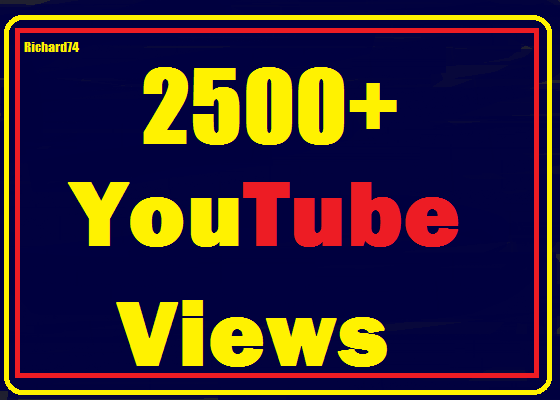 2000+ to 2500+ Youtube views High Quality and fast