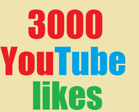 3000 youtube likes fast delivery for $19