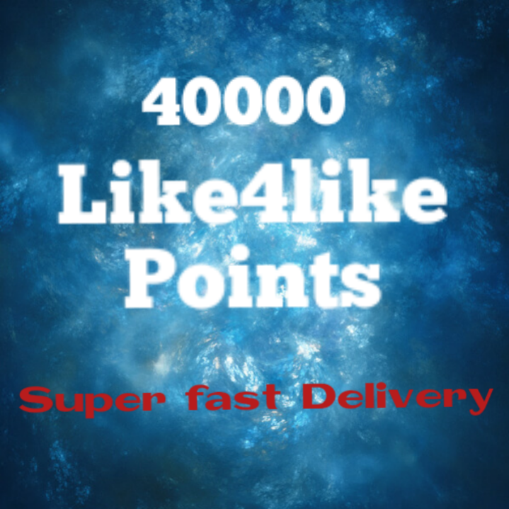 40K like4like points super fast delivery