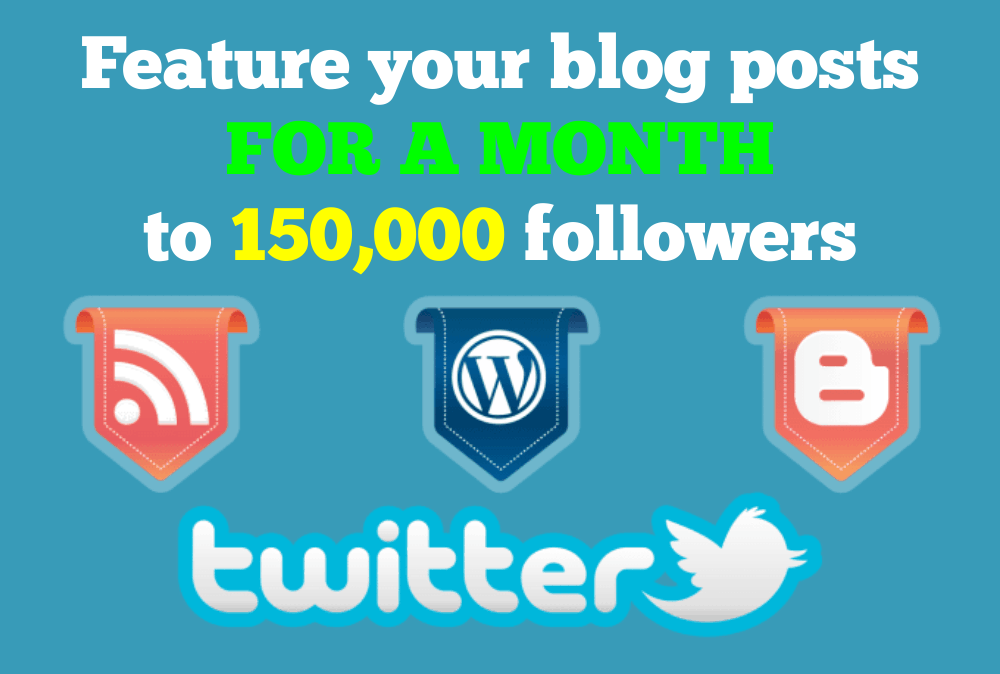Feature your blog posts to 150k followers for a month
