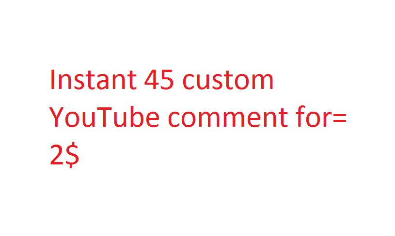 Instant 45 custom YouTube comment
