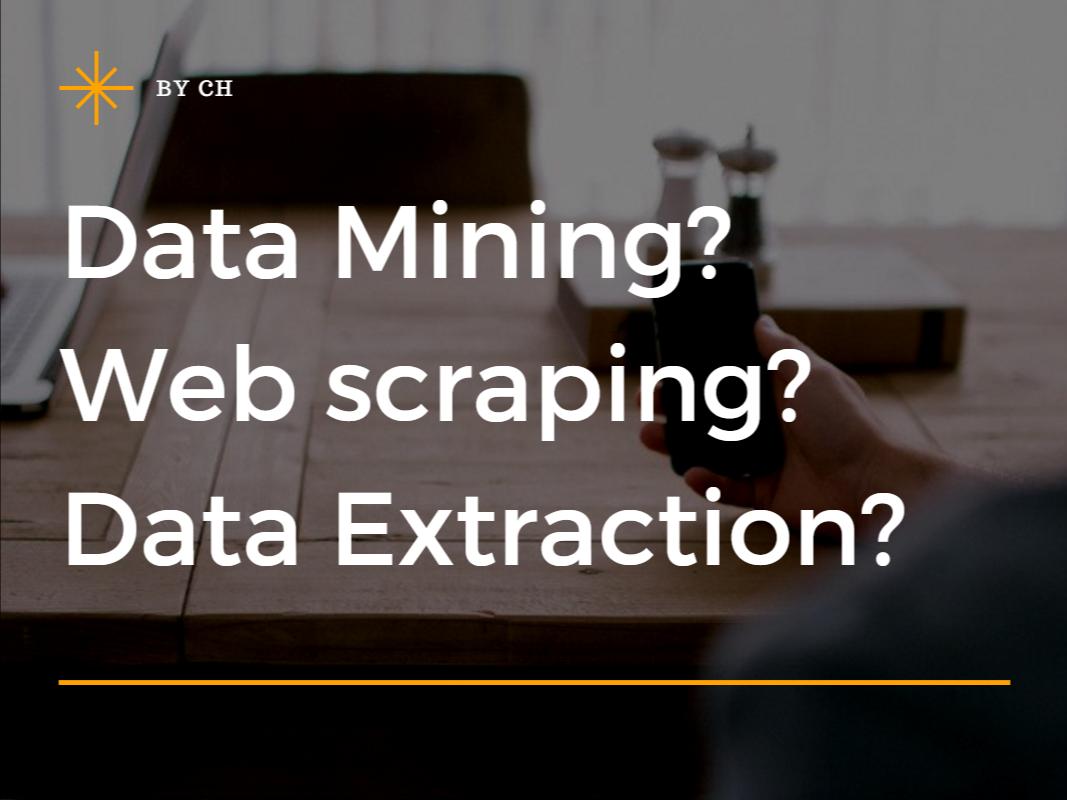 Data Mining, Web Scraping, Data Extraction, Data Mining