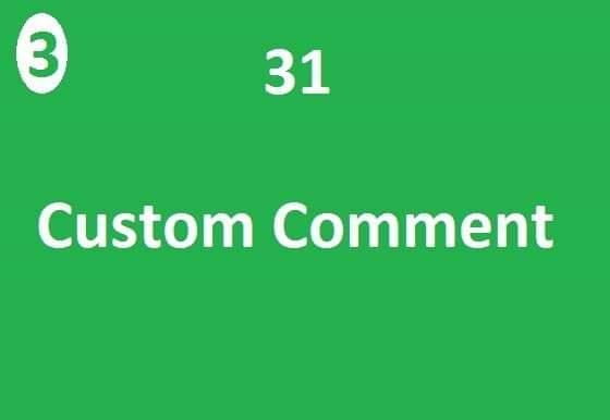 Super fast 31Custom Comments high quality