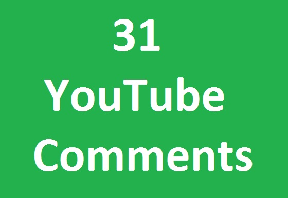 Super fast 31 YouTube Custom Comments high quality