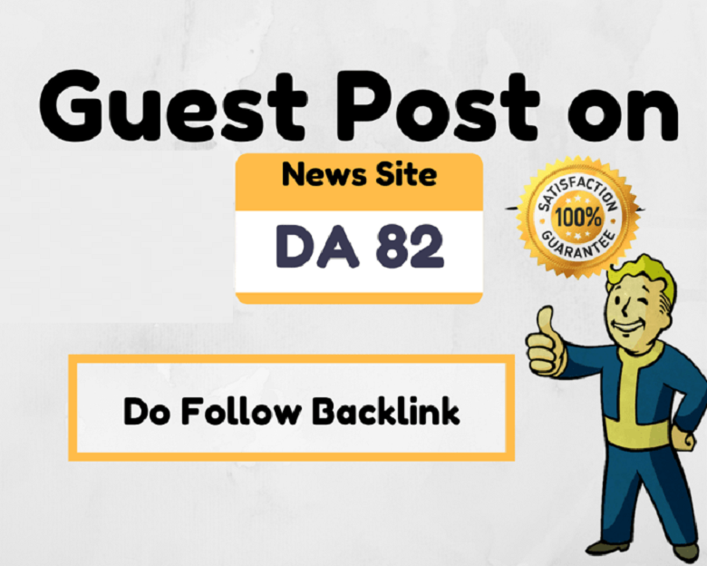 Do Guest Post On High Authority News Site DA 82 dofol...
