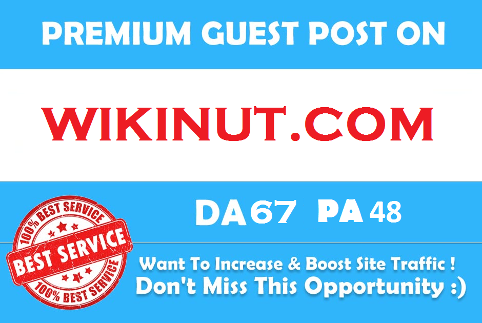 Publish Premium Guest Post On Wikinut Wikinut. com DA 67