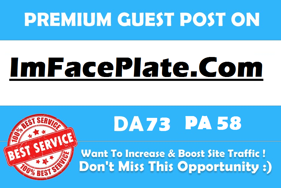 Publish Premium Guest Post On Imfaceplate Imfaceplate...