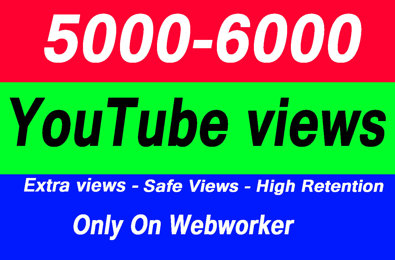 5000 - 6000 High Quality Views with choice Extra service 1000, 2000, 5000,10000, 20000, 20k 25000, 25k and 50,000, 50k, 100,000 100k, 250k, 500k Views