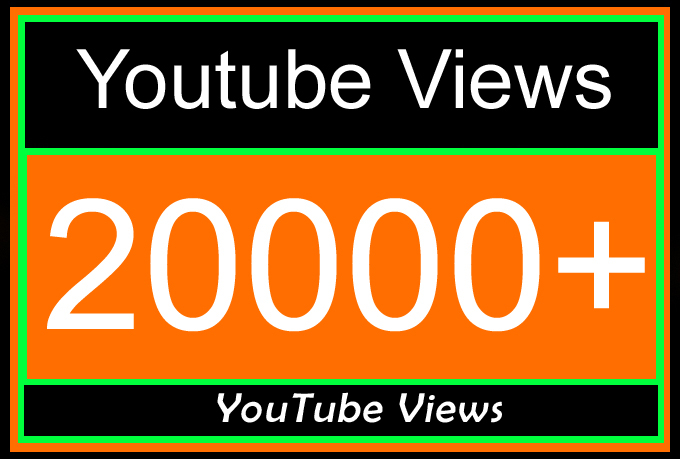 20000 Or 20K Or 20,000 YouTube Views with choice Extra service 1000, 2000, 3000, 5000, 10000, 15000, 20000, 25000, 40000 and 50,000, 50k, 100,000 100k, 200K, 300K, 500K, 1 Million