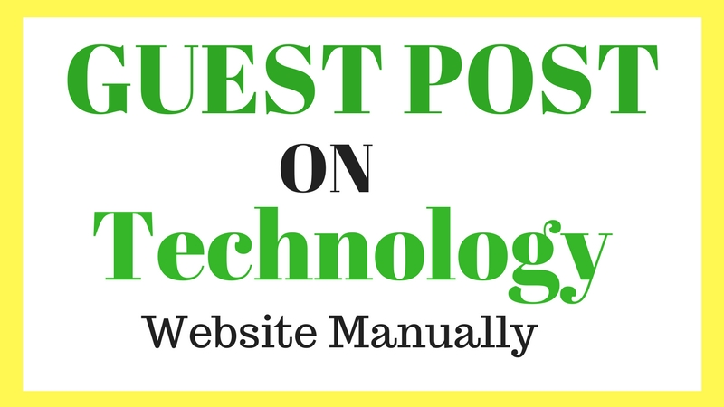 Write n Publish Guest Post ON Technology Website Manually