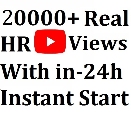 Start Instant High Quality 20000 - 25000 HR Youtube Views To Your Videos