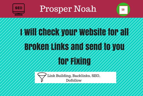 Check your website for all broken links and send to you for fixing