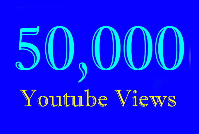50000 Or 50K Or 50,000 YouTube Video Views  with choice Extra service 1000, 2000, 3000, 5000, 10000, 15000, 20000, 25000, 40000, and 50,000, 50k, 100,000 100k, 200K, 300K, 500K, 1 Million