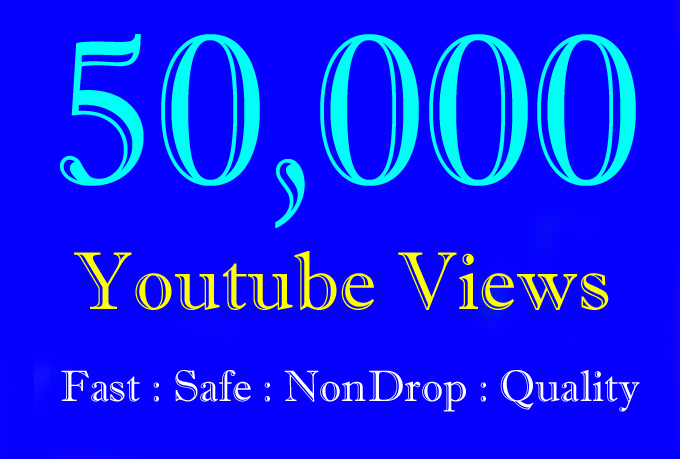 50K or 50000 or 50,000 YouTube Views or Youtube Video Views