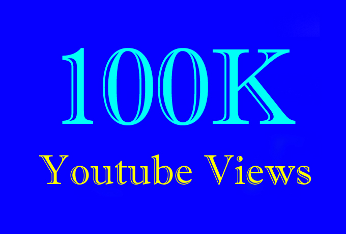 100000 Or 100K Or 100,000 YouTube Views with choice Extra service 1000, 2000, 3000, 5000, 10000, 15000, 20000, 25000 and 50,000, 50k, 100,000 100k, 200K, 300K, 500K, 1 Million