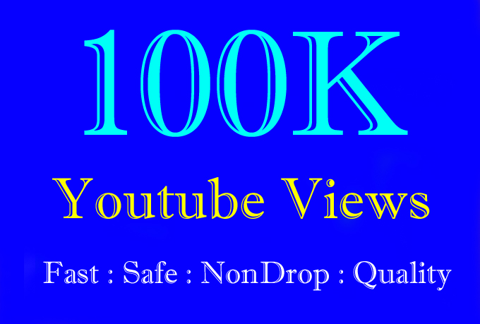 100K or 100000 or 100,000 YouTube Views Or Youtube Video Views