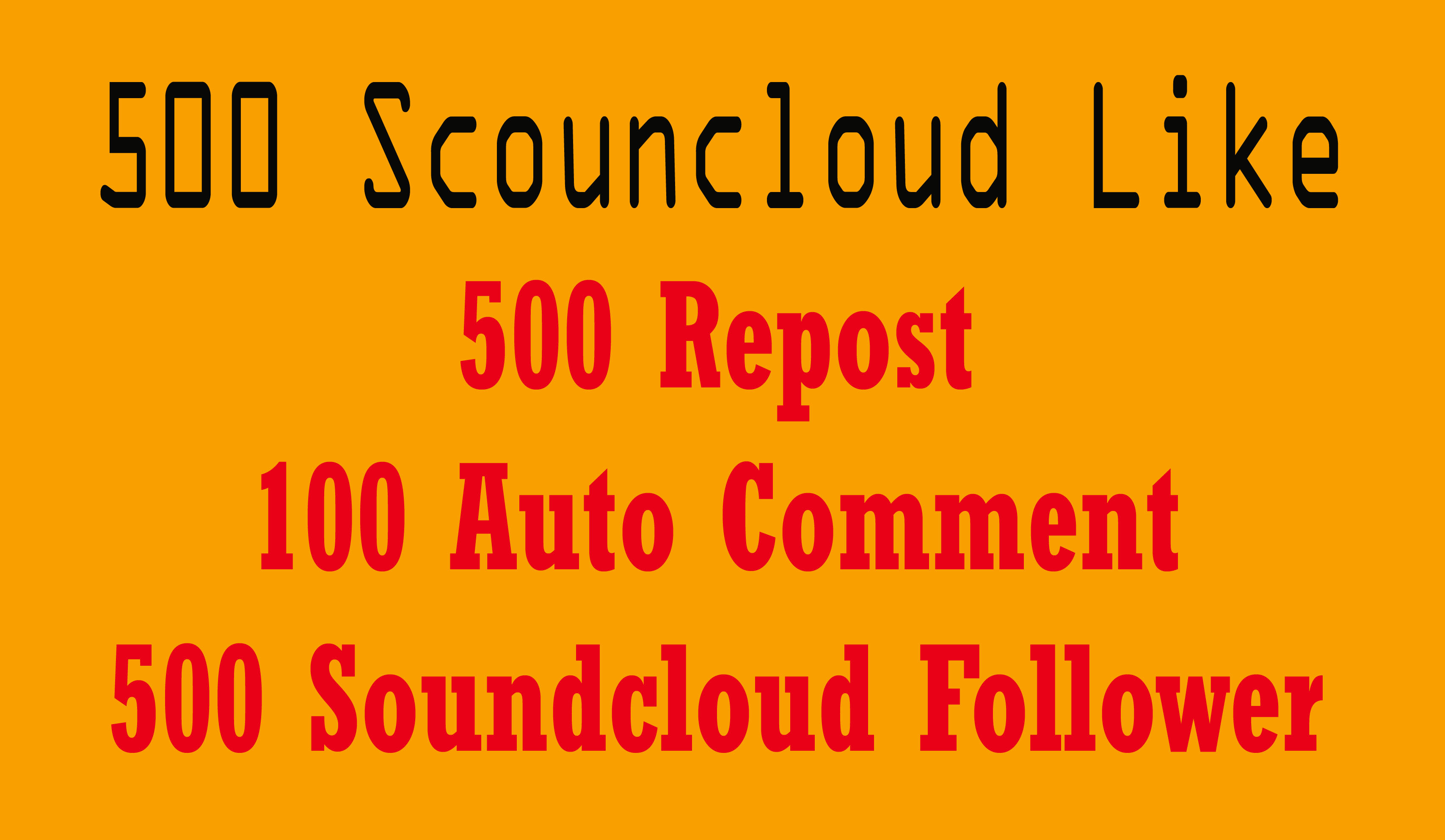 Soundcloud 500 Like Or 500 Repost Or 200 HQ Custom Comments Or 500 Followers