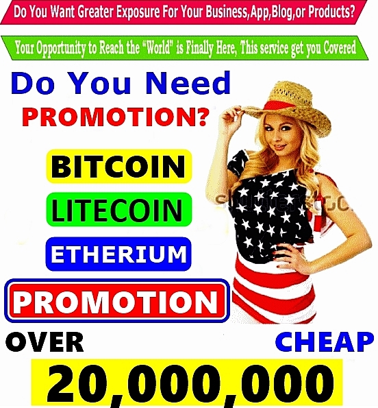 BITCOIN ETHEREUM Litecoin MASSIVE PROMOTION   - PROMOTION Of YOUR Cryptocurrency Offer On Social Media Reaching Over 1,000,000 To  3,000,000 Cryptocurrency Enthusiast -24hrs Express Delivery !!!
