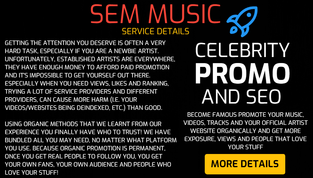 SEM Music - Become Famous Promote Your Music, Videos, Tracks and Your Official Artist Website Organically and Get More Exposure and People That Love Your Stuff