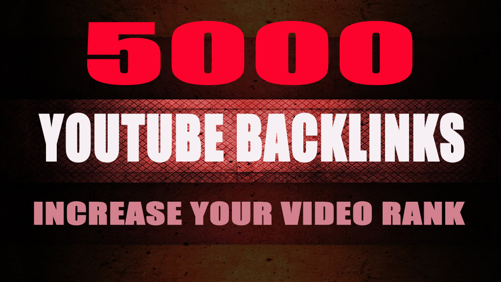 5000 YouTube Backlinks for increase your video Rank
