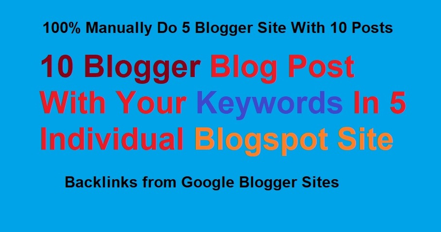 Create 5 Web 2.0 With Your Keywords In Blogger And 10 Posts With 400/500 Words Articles