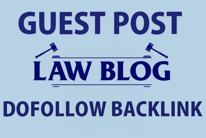 Publish Your Guest Post on Law - Legal - Attorney niche blog