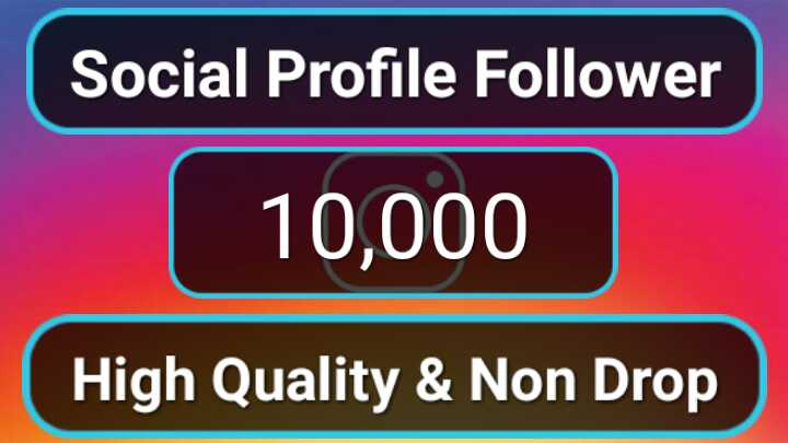 Get 10,000 Social Media Profile Followers Instant Start