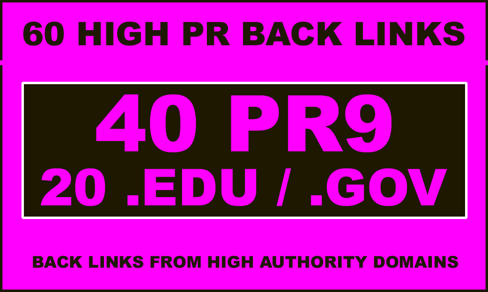 40 PR9-7 + 20 .edu & .gov High PR Backlinks - EXCELLENT RESULTS