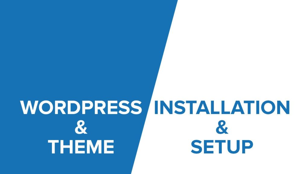 Install WordPress,Theme and Plugin and setup up everything