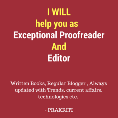 WILL Help you as  exceptional proofreader and editor