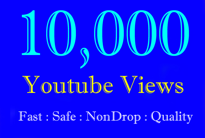 10000 Or 10K Or 10,000 High Quality YouTube Views with choice Extra service 1000, 2000, 3000, 5000, 10000, 15000, 20000, 25000, 40000, and 50,000, 50k, 100,000 100k, 200K, 300K, 500K, 1 Million Vie'w