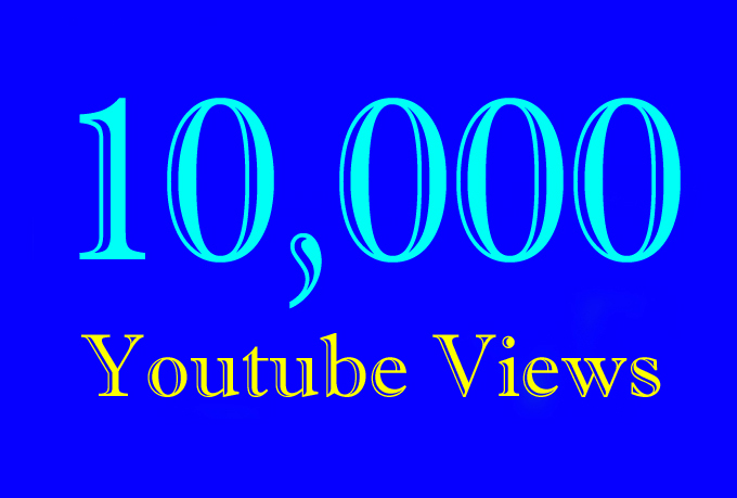 10000 Or 10K Or 10,000 YouTube Views with choice Extra service 1000, 2000, 3000, 5000, 10000, 15000, 20000, 25000, 40000, and 50,000, 50k, 100,000 100k, 200K, 300K, 500K, 1 Million