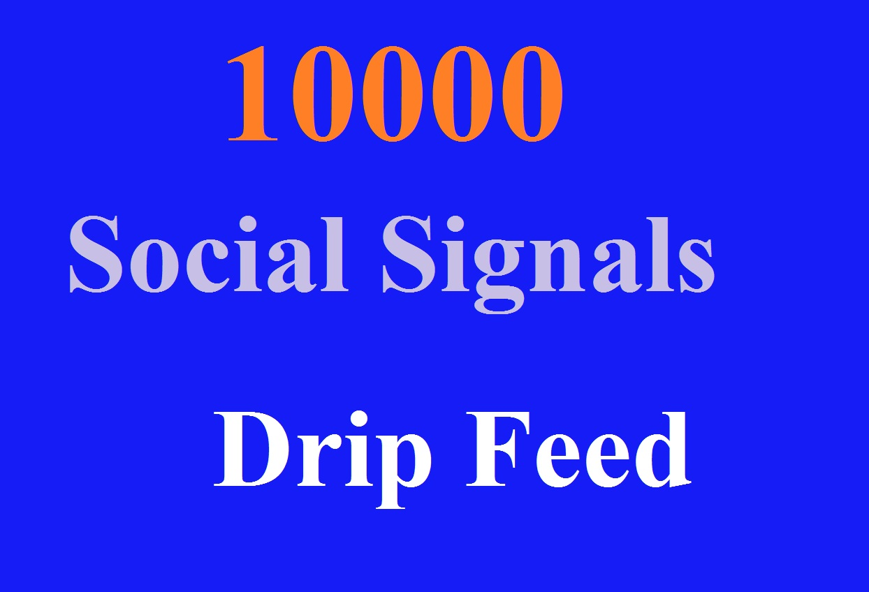 Drip Feed 10000 Website mixed Social Signals white hat seo backlinks