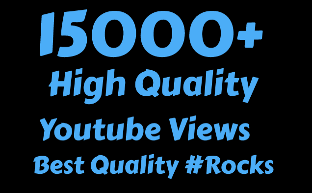 I will Add 15,000 High Quality Views