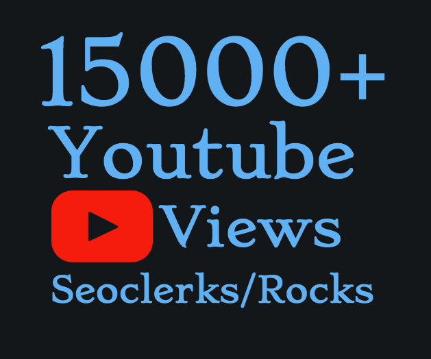 I will Add 15000-16000+ High Quality Youtube views