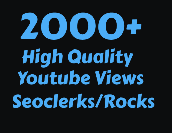 I will Add 2000 High Quality Views